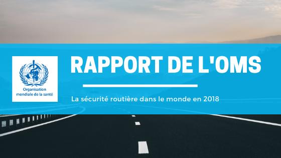 Rapport sur la sécurité routière dans le monde OMS 2018